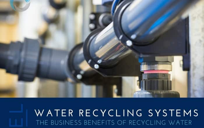 Water Recycling Systems – The Business Benefits
