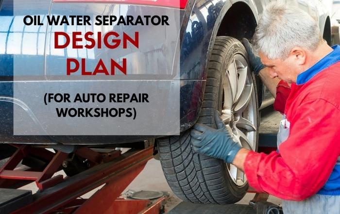 Oil Water Separator Design Plan for Auto Repair Workshops